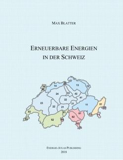 Erneuerbare Energien in der Schweiz von Blatter,  Max