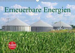 Erneuerbare Energien (Wandkalender 2019 DIN A3 quer)