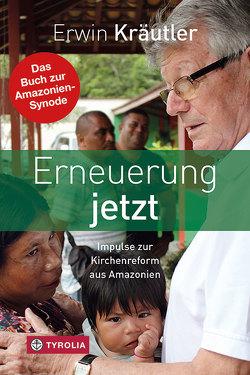 Erneuerung jetzt von Bruckmoser,  Josef, Kräutler,  Erwin