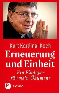 Erneuerung und Einheit von Koch,  Kardinal Kurt