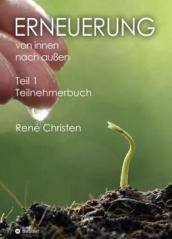 Erneuerung von innen und außen von Christen,  René