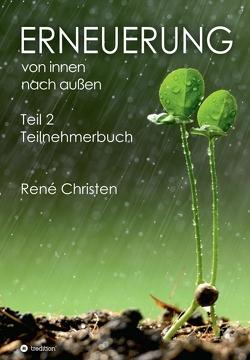 Erneuerung von innen nach außen von Christen,  René