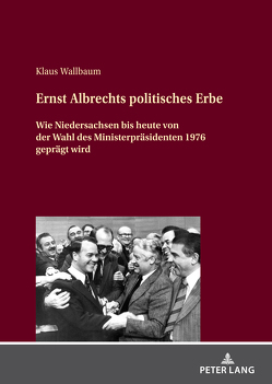 Ernst Albrechts politisches Erbe von Wallbaum,  Klaus