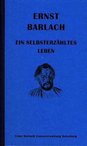 Ernst Barlach – Ein selbsterzähltes Leben von Bubrowski,  Ulrich