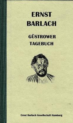 Ernst Barlach – Güstrower Tagebuch von Bubrowski,  Ulrich