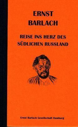 Ernst Barlach – Reise ins Herz des südlichen Russland von Bubrowski,  Ulrich