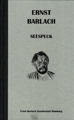 Ernst Barlach – Seespeck von Bubrowski,  Ulrich
