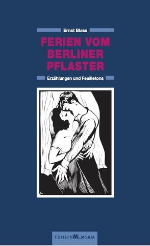 Ernst Blass – Gesammelte Werke in drei Bänden. Lyrik – Prosa – Essays von Blass,  Ernst, Schumann,  Thomas B