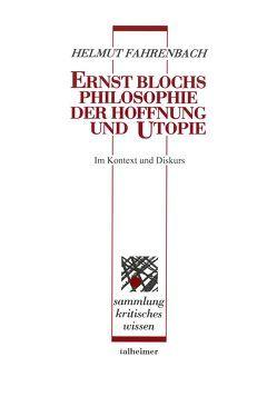 Ernst Blochs Philosophie der Hoffnung und Utopie ‒ im Kontext und Diskurs von Fahrenbach,  Helmut