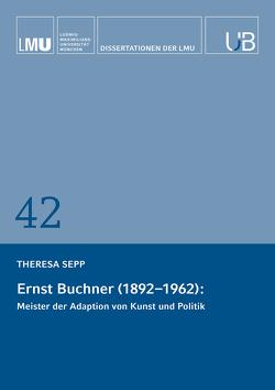 Ernst Buchner (1892-1962) von Sepp,  Theresa