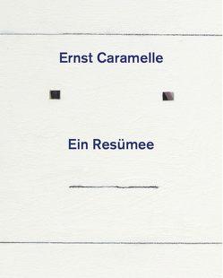 Ernst Caramelle. Ein Resümee von Folie,  Sabine