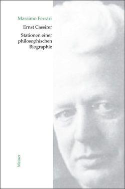 Ernst Cassirer. Stationen einer philosophischen Biographie von Ferrari,  Massimo, Lauschke,  Marion