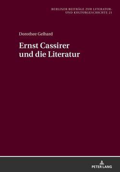Ernst Cassirer und die Literatur von Gelhard,  Dorothee