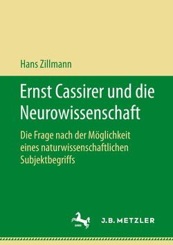 Ernst Cassirer und die Neurowissenschaft von Zillmann,  Hans