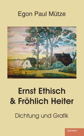Ernst Ethisch & Fröhlich Heiter von Mütze,  Egon Paul