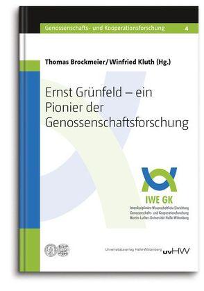 Ernst Grünfeld – ein Pionier der Genossenschaftsforschung von Brockmeier,  Thomas, Kluth,  Winfried