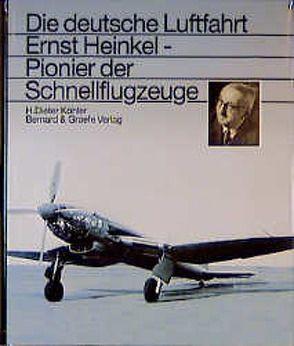 Ernst Heinkel – Pionier der Schnellflugzeuge von Köhler,  H Dieter, Koos,  Volker
