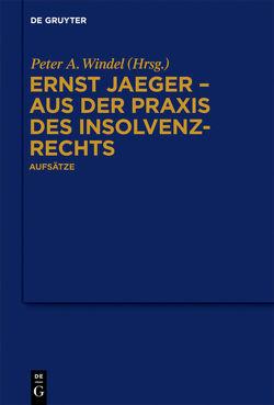 Ernst Jaeger – Aus der Praxis des Insolvenzrechts von Windel,  Peter A.