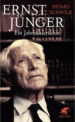 Ernst Jünger – Ein Jahrhundertleben von Schwilk,  Heimo