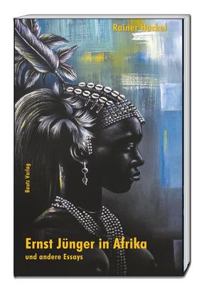 Ernst Jünger in Afrika und andere Essays von Hackel,  Rainer