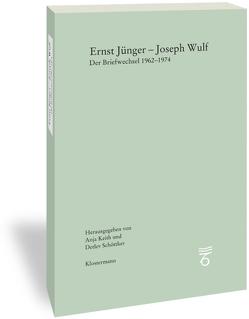 Ernst Jünger-Joseph Wulf von Keith,  Anja, Schöttker,  Detlev