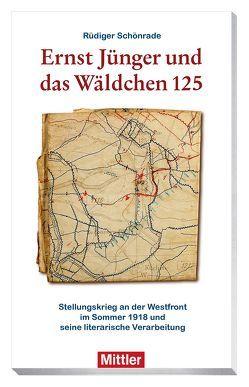 Ernst Jünger und das Wäldchen 125 von Schönrade,  Rüdiger