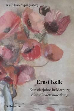 Ernst Kelle Künstlerjahre in Marburg von Ewinkel,  Irene