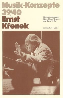 Ernst Krenek von Metzger,  Heinz-Klaus, Riehn,  Rainer