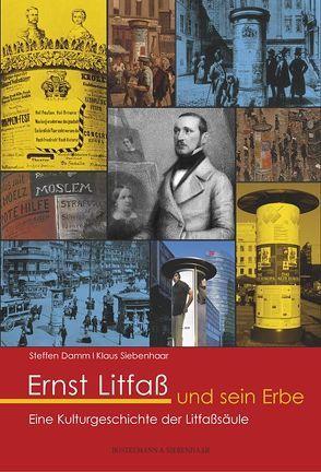 Ernst Litfaß und sein Erbe von Damm,  Steffen, Siebenhaar,  Klaus