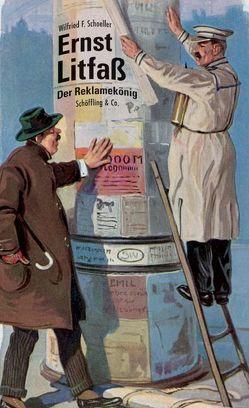 Ernst Litfass von Schoeller,  Wilfried F.