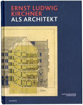 Ernst Ludwig Kirchner als Architekt von Beil,  Ralf, Siegmann,  Katharina