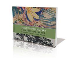 Ernst Ludwig Kirchner: Erlebnis der Berge von Hoffmann,  Ingrid-Sibylle, Knolmayer,  Birgit, Manthey,  Stefanie, Reckermann,  Zara, Schick,  Karin