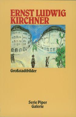 Ernst Ludwig Kirchner – Grossstadtbilder von Grisebach,  Lucius