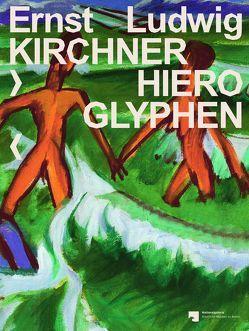 Ernst Ludwig Kirchner: Hieroglyphen von Holert,  Tom, Jaeger,  Joachim, Kittelmann,  Udo, Krämer,  Felix, Quandt,  Gabriele, Strzoda,  Hanna