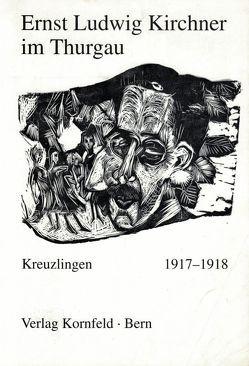 Ernst Ludwig Kirchner im Thurgau von Schoop,  Albert