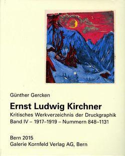 Ernst Ludwig Kirchner. Kritisches Werkverzeichnis der Druckgraphik von Galerie Kornfeld Verlag AG,  Bern, Gercken ,  Günther