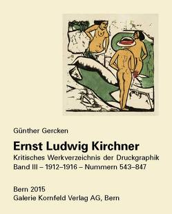 Ernst Ludwig Kirchner. Kritisches Werkverzeichnis der Druckgraphik von Gercken ,  Günther