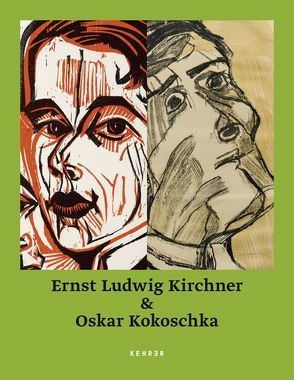 Ernst Ludwig Kirchner & Oskar Kokoschka von Bonnefoit,  Régine, Henze,  Wolfgang, Kirchner,  Ernst Ludwig, Kokoschka,  Oskar, Sadowsky,  Thorsten, Spielmann,  Heinz