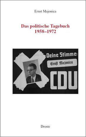 Ernst Majonica. Das politische Tagebuch 1958-1972 von Beckmann,  Christopher, Kleinmann,  Hans-Otto