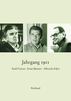 Ernst Meister Gesellschaft / Jahrgang 1911 von Albers,  Bernhard, Cioran,  Emil M, Dove,  Richard, Fabri,  Albrecht, Kampel,  Felix, Kostka,  Jürgen, Meister,  Ernst