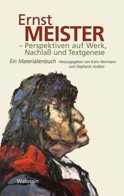 Ernst Meister – Perspektiven auf Werk, Nachlaß und Textgenese von Herrmann,  Karin, Jordans,  Stephanie
