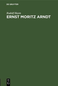 Ernst Moritz Arndt von Haym,  Rudolf