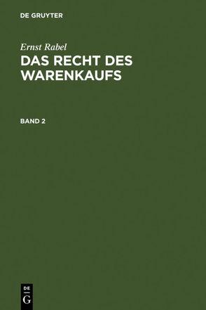 Ernst Rabel: Das Recht des Warenkaufs / Ernst Rabel: Das Recht des Warenkaufs. Band 2 von Rabel,  Ernst