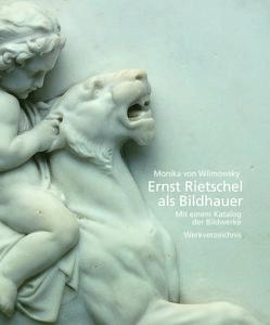 Ernst Rietschel als Bildhauer von von Wilmowsky,  Monika