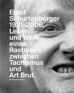 Ernst Schurtenberger 1931–2006 von Althaus,  Peter F., Anliker,  Christine, Ineichen,  Tobias, Weber,  Bernhard, Widauer,  Heinz
