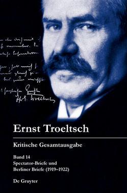 Kritische Gesamtausgabe / Spectator-Briefe und Berliner Briefe (1919–1922) von Hübinger,  Gangolf, Wehrs,  Nikolai