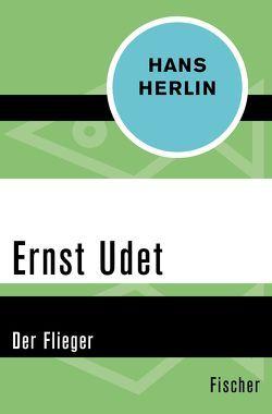 Ernst Udet von Herlin,  Hans