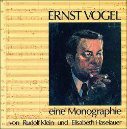 Ernst Vogel – eine Monographie von Haselauer,  Elisabeth, Klein,  Rudolf