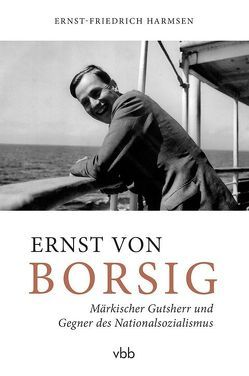 Ernst von Borsig von Harmsen,  Ernst-Friedrich