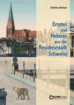 Ernstes und Heiteres aus der Residenzstadt Schwerin von Dietze,  Detlev